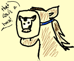The cow is really a horse