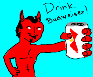 Devil wants to be in Budweiser commercial