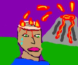 Lava isn't appropiate for one's brain.