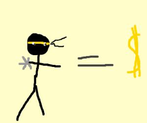 ninja = dollars