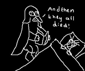 Darth Vader isn't good at bedtime stories