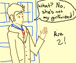Dr. Who is in denial.