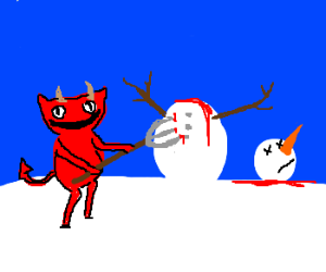 Demon kills snowman