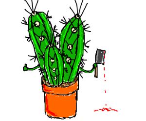 Cactus celebrates his murder.