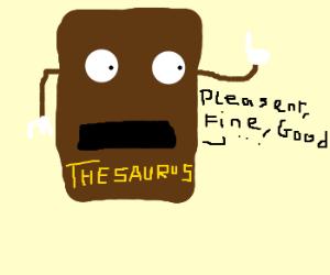 a walking/talking thesaurus