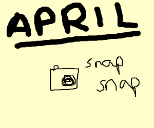 april is the month of cameras