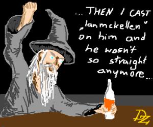 drunk gandalf  thinks ian mckellen is a spell