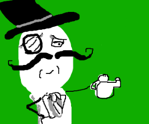 Good sir might I bother you for a spot of tea?
