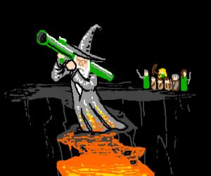 Gandalf with a bazooka