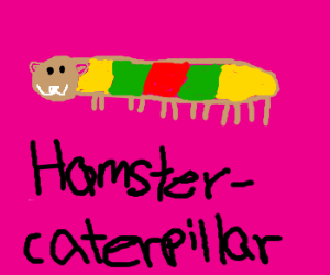 Hamster breeds with caterpillar, has babies.