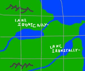 Ironically-named lakes.