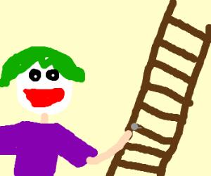 The Joker puts a tack on a ladder.