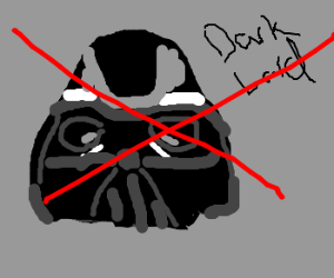Darth Vader is not allowed