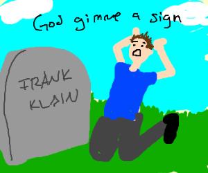 Frank Klain is dead. Watcha gonna do about it?