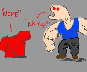 Buff man is denied a shirt