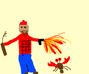 lumberjack killed a spider-crab with fire
