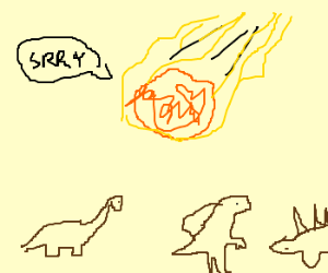 Meteor apologizes for killing dinosaurs