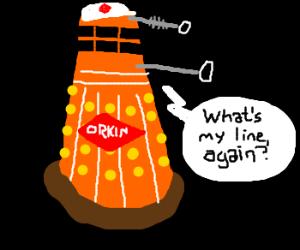Dalek now works for Orkin Pest Control  - Drawception