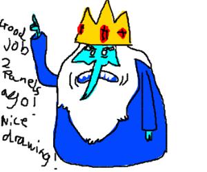 Good job, the Ice King!