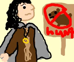 Frodo Vladdins isn't a bear hunter.