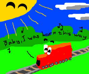 A train sings 'born this way'