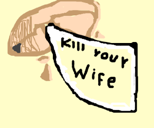 Fortune Cookie tells you to murder your wife
