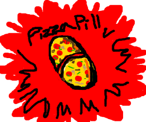 Pizza in a pill cures your ills!