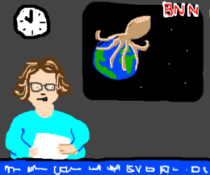 Space squid devours Earth. News at 11.