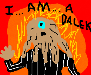Human-Dalek hybrid states that he is a Dalek.