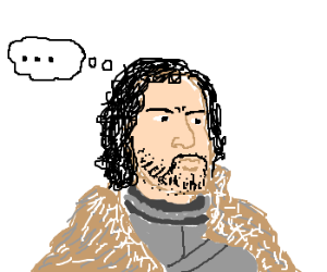Jon Snow does not know a lot.