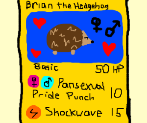Pokemon card of Brian the Pansexual Hedgehog