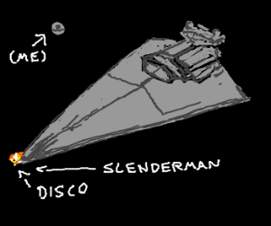 Star Destroyer and Slenderman at the Disco
