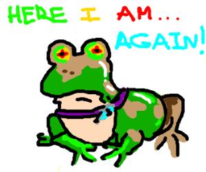 Um... All glory to the hypno frog?