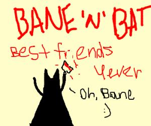 Bane and Batman: secret best friends