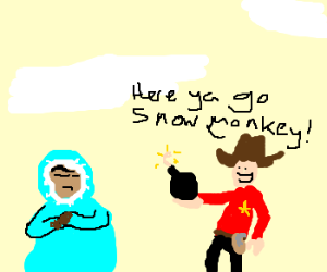Cowboy insensitively offers an Eskimo a bomb.