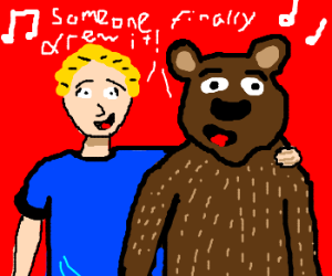 Guy and bear singing (Someone finally drew it)