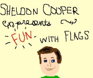 Sheldon Cooper films show about flags