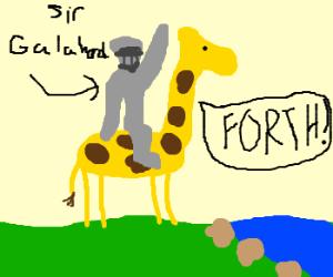 Sir Galahad rides into battle on his giraffe