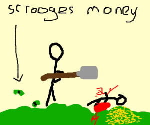 Man kills kid with a shovel on scrooge's money