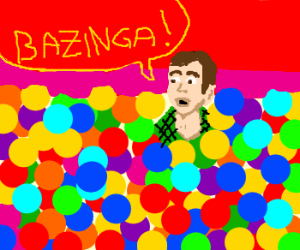 "Sheldon in ballpit shouting ""Bazinga!"""