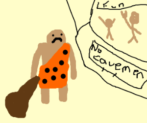 Cavemen Never Have Any Fun