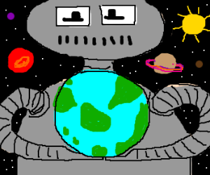 Robot has the whole world in his hands ♫