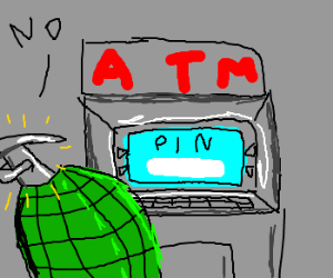 Grenade won't give pin to ATM. Get it??