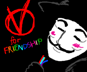 V is for Friendship! Wait, that's not right...