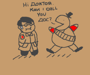 The Doctor? This is heavy. Can I call you Doc?