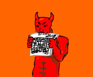 Satan's eating the calendar for the year 2018!