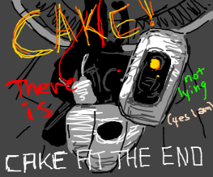 Glados says there will be cake at the end