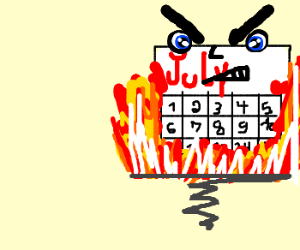 Being on fire makes July angry
