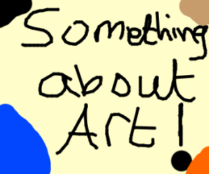 something about art