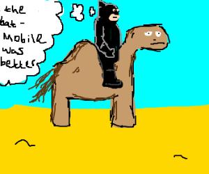 Batman rents a camel